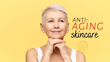 Anti Aging Skincare is Not Myth 6 Best Ways to Keep it Youthful