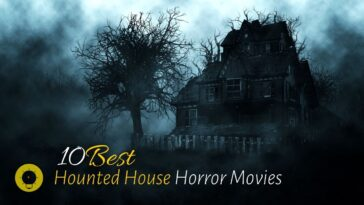 10 Best Haunted House Movies Ever Made Scariest Horror Films to Watch