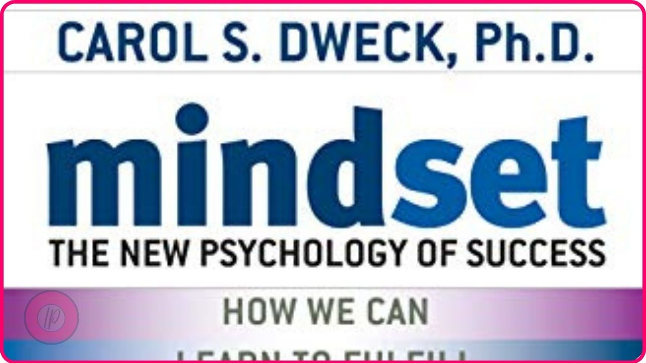 Mindset the New Psychology for Success by Carol S. Dweck