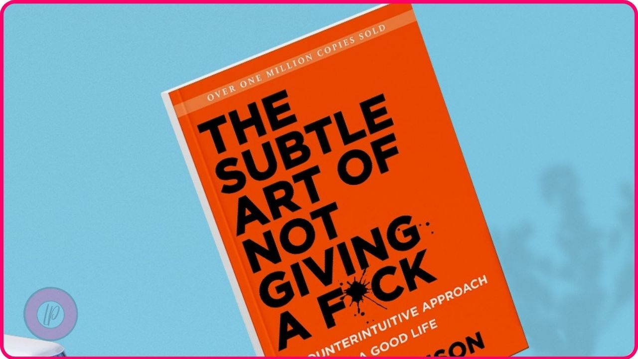 The Subtle Art of Not Giving a FCK A Counterintuitive Approach to Living a Good Life by Mark Manson